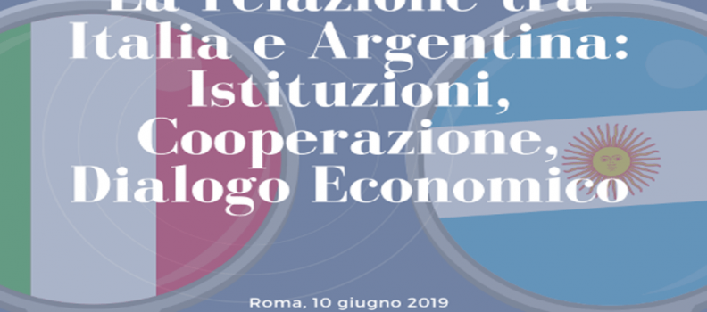 Seminario – la relazione tra italia e Argentina: istituzioni, cooperazione e dialogo economico